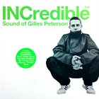 GILLES PETERSON INCredible Sound of Gilles Peterson album cover