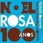 GILSON PERANZZETTA Gilson Peranzzetta & Mauro Senise :  100 años de Noel Rosa album cover