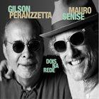 GILSON PERANZZETTA Gilson Peranzzetta & Mauro Senise : Dois na Rede album cover
