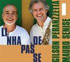 GILSON PERANZZETTA Gilson Peranzzetta / Mauro Senise : Linha de Passe album cover