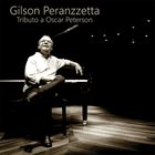 GILSON PERANZZETTA Tributo a Oscar Peterson album cover