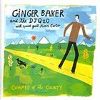 GINGER BAKER Ginger Baker And The DJQ2O With Special Guest James Carter : Coward Of The County album cover