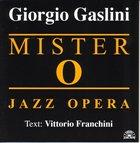 GIORGIO GASLINI Mister O - Jazz Opera album cover