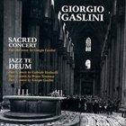 GIORGIO GASLINI Sacred Concert & Jazz te deum album cover