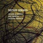GIOVANNI DI DOMENICO Distare Sonanti (with Arve Henriksen, Tatsuhisa Yamamoto) album cover
