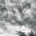 GLAUCO VENIER Glauco Venier 4tet : Waits album cover