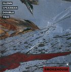 GLEN SPEARMAN Smokehouse album cover