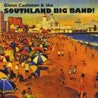 GLENN CASHMAN Glenn Cashman & The Southland Big Band! album cover
