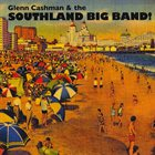 GLENN CASHMAN Glenn Cashman & The Southland Big Band! album cover