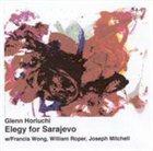 GLENN HORIUCHI Elegy For Sarajevo album cover