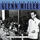 GLENN MILLER Best of Big Bands: Glenn Miller, Evolution of a Band album cover