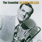 GLENN MILLER The Essential Glenn Miller Orchestra album cover