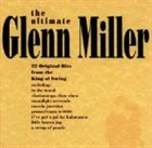 GLENN MILLER The Ultimate album cover