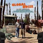 GLOBAL NOIZE DJ Logic And Jason Miles  - Global Noize album cover