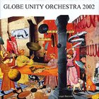 GLOBE UNITY ORCHESTRA Globe Unity 2002 album cover