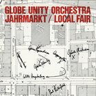 GLOBE UNITY ORCHESTRA Jahrmarkt/Local Fair album cover