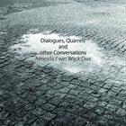 GONÇALO ALMEIDA Almeida/ van Wijck Duo : Dialogues,Quarrels and other Conversations album cover