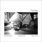 GONÇALO ALMEIDA Goncalo Almeida / Rodrigo Amado / Marco Franco : The Attic album cover