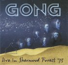 GONG Live In Sherwood Forest '75 album cover