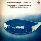 GORDON BECK Conversation Piece - Part 1 & 2 (with Alan Holdsworth / Jeff Clyne / John Stevens) album cover