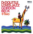 GORDON BECK Dr Dolittle Loves Jazz album cover