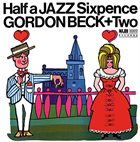GORDON BECK Half A Jazz Sixpence album cover