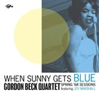 GORDON BECK When Sunny Gets Blue : Spring '68 Sessions album cover