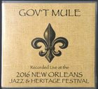GOV'T MULE Live At The 2016 New Orleans Jazz & Heritage Festival album cover