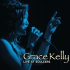 GRACE KELLY Live at Scullers album cover