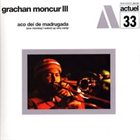 GRACHAN MONCUR III Aco Dei De Madrugada (One Morning I Waked Up Very Early) album cover