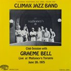 GRAEME BELL Graeme Bell and Canada's Climax Jazz Band : Club Session With Graeme Bell (aka Live In Toronto) album cover