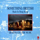 GRAHAM COLLIER Something British Made In Hong Kong album cover