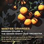 GRAHAM COLLIER Winter Oranges (with The Danish Radio Jazz Orchestra) album cover