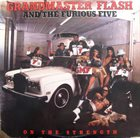 GRANDMASTER FLASH Grandmaster Flash and The Furious Five : On the Strength album cover
