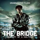 GRANDMASTER FLASH The Bridge : Concept of a Culture album cover