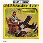 GRANT GREEN His Majesty King Funk album cover