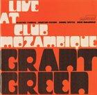 GRANT GREEN Live at Club Mozambique album cover