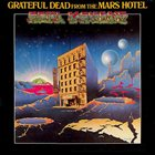 GRATEFUL DEAD From The Mars Hotel album cover
