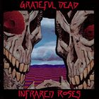 GRATEFUL DEAD Infrared Roses album cover