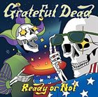 GRATEFUL DEAD Ready or Not album cover