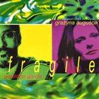 GRAŻYNA AUGUŚCIK Fragile (with Paulinho Garcia) album cover