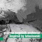 GRAŻYNA AUGUŚCIK Grażyna Auguścik Orchestar : Inspired By Lutosławski album cover