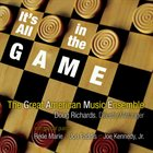 GREAT AMERICAN MUSIC ENSEMBLE It's All in the GAME album cover