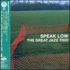 THE GREAT JAZZ TRIO Speak Low album cover