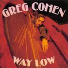 GREG COHEN Way Low album cover
