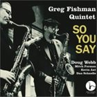 GREG FISHMAN Greg Fishman / Doug Webb : So You Say album cover