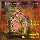 GREG OSBY Greg Osby / Cornell Rochester album cover