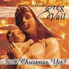 GREG VAIL Is It Christmas Yet? album cover