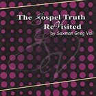 GREG VAIL The Gospel Truth Revisited album cover