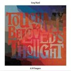 GREG WARD Greg Ward & 10 Tongues: Touch My Beloved's Thought album cover